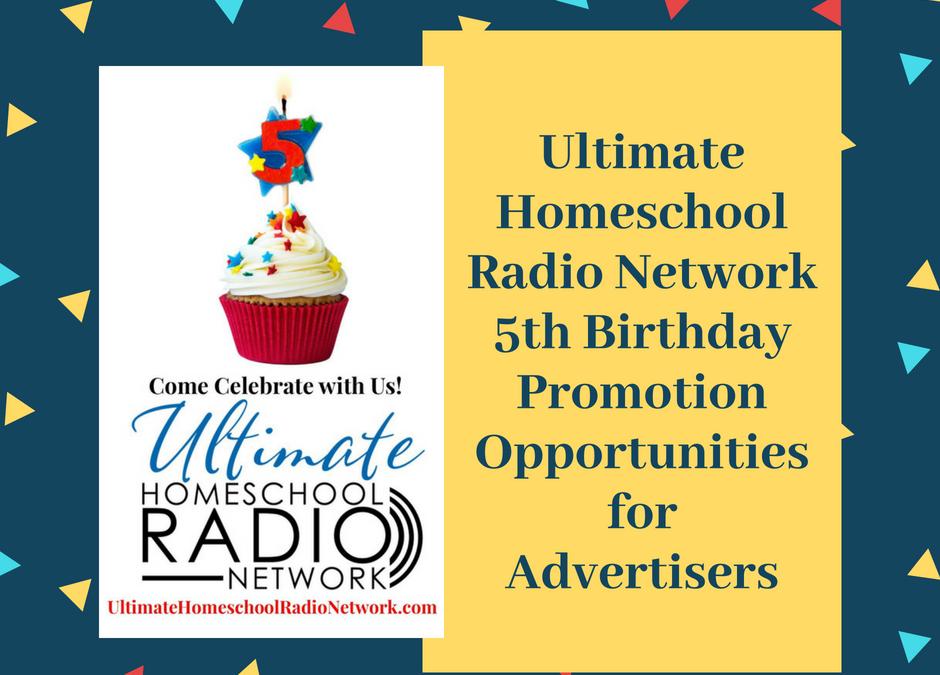Ultimate Homeschool Radio Network Birthday Celebration Advertising Opportunities