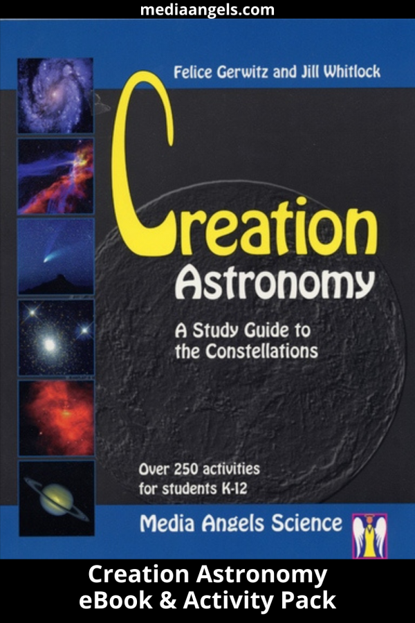 Want to refute the big bang theory? Here is the book that will help you do it!  The stars are a gift from the Lord that the enemy has stolen from us for too long. This book is a valuable teaching resource. A wonderful study on the constellations! Includes easy to follow lesson plans, a teaching outline for K-12, star chart of the original 48 constellations, over 250 activities and experiments, vocabulary list, recommended reading (not necessary to complete this study), math activities, book reviews, reproducible sheets and much more!For parents of children of all ages! You can use this set again and again.  This includes levels for K-4th Grade and 5th-8th Grade.